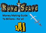 Runescape Money Making Guide - Make 100Mill - 2 Bill Daily! (Runescape Guides)
