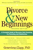 Divorce and New Beginnings, Genevieve Clapp, 0471326488