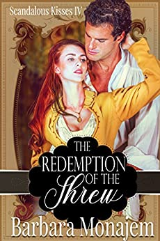 The Redemption of the Shrew (Scandalous Kisses Book 4) by [Monajem, Barbara]