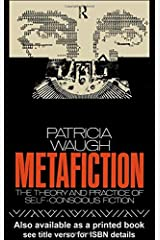 Metafiction: The Theory and Practice of Self-Conscious Fiction (New Accents) Hardcover