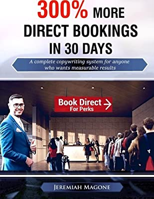 300% More Direct Bookings in 30 Days: A complete copywriting system for anyone who wants measurable results