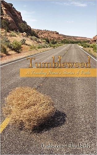 Book Tumbleweed: A Traveling Nurses Stories of Faith