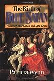 The Birth of Blue Satan, Patricia Wynn, 0970272707