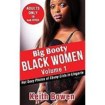 Big Booty  Black Women Volume 1: Hot Sexy Photos of Ebony Girls In Lingerie