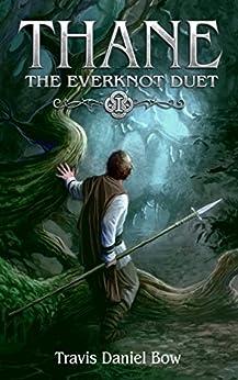 Thane (Everknot Duet Book 1) by [Bow, Travis Daniel]