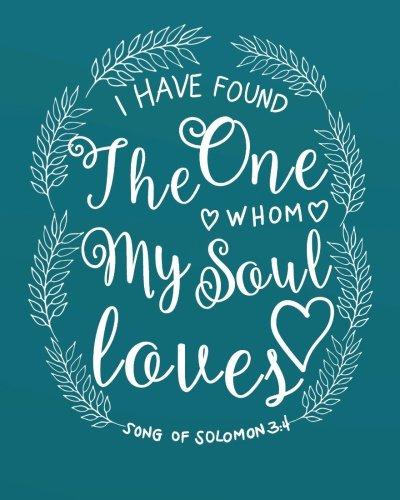 """I have found the one whom my soul loves: Inspirational quotes Journal Wide Ruled College Lined Composition Notebook For 132 Pages of 8""""x10"""" ... quote lined notebook Series) (Volume 10) PDF"""