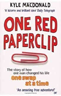 One Red Paperclip: Or How an Ordinary Man Achieved His Dream with ...