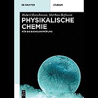 Physikalische Chemie: Für die Bachelorprüfung (De Gruyter Studium)