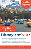 The Unofficial Guide to Disneyland 2017 [ California]
