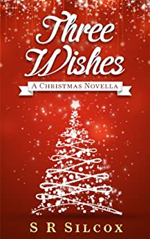 Three Wishes (A Christmas Novella) by [Silcox, SR]