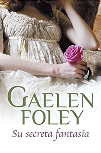 Su secreta fantasía (Spice 2) (ROMANTICA): Amazon.es: Gaelen Foley: Libros