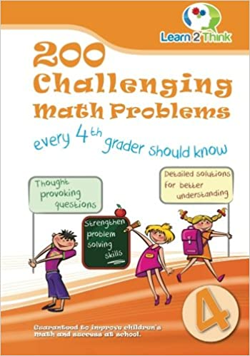 200 Challenging Math Problems every 4th Grader should know (Volume ...