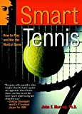 Smart Tennis: How to Play and Win the Mental Game
