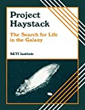 Project Haystack: The Search for Life in the Galaxy (Life in the Universe Series)