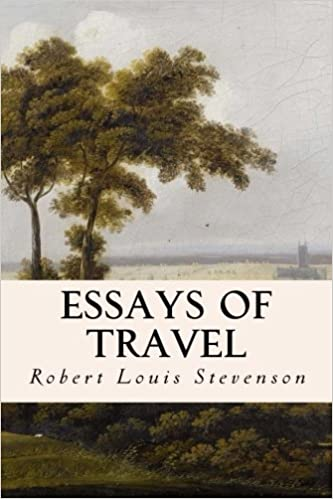 essays of travel robert louis stevenson amazon essays of travel robert louis stevenson 9781508853701 com books