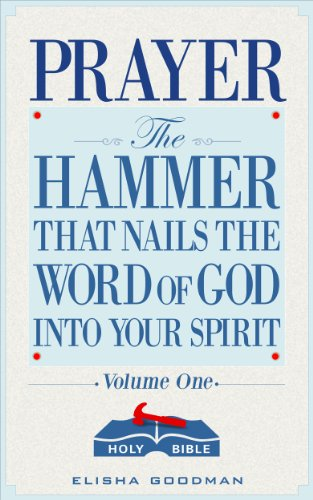 Prayer the hammer that nails the word of god into your spirit prayer the hammer that nails the word of god into your spirit battle ready fandeluxe Images