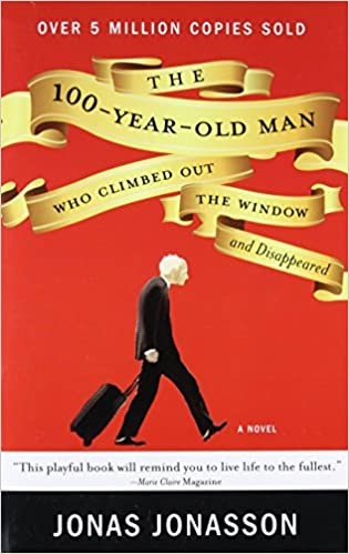 The 100-Year-Old Man Who Climbed Out the Window and Disappeared ...