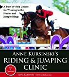 img - for By Anne Kursinski - Anne Kursinski's Riding & Jumping Clinic: A Step-By-Step Course for Winning in the Hunter and Jumper Rings (9/14/11) book / textbook / text book