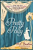 Pretty Polly (The Dukes and Desires Series Book 3)
