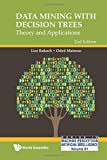 Data Mining With Decision Trees : Theory and Applications (2nd Edition) (Series in Machine Perception and Artifical Intelligence) (Series in Machine Perception and Artificial Intelligence)