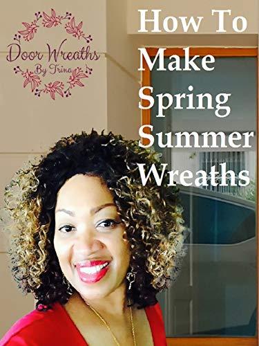 Door Wreaths By Trina - Spring Summer