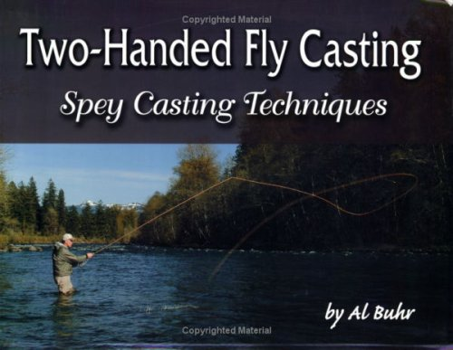 Two-Handed Fly Casting: Spey Casting Techniques