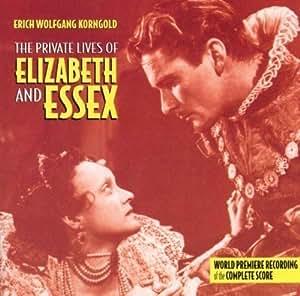 The Private Lives Of Elizabeth & Essex: World Premiere Recording Of The Complete Score (1939 Film)