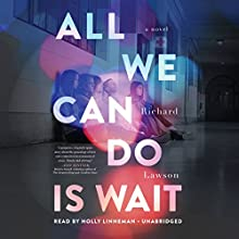 All We Can Do Is Wait Audiobook by Richard Lawson Narrated by Holly Linneman
