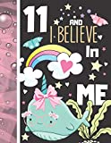 11 And I Believe In Me: Narwhal Gift For Girls