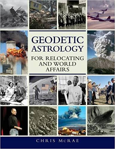 Geodetic Astrology For Relocating And World Affairs Chris Mcrae