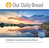 our daily bread hymns - Our Daily Bread: Hymns of Heaven and God's Peace