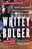 Whitey Bulger: America's Most Wanted Gangster And The Manhunt That Brought Him