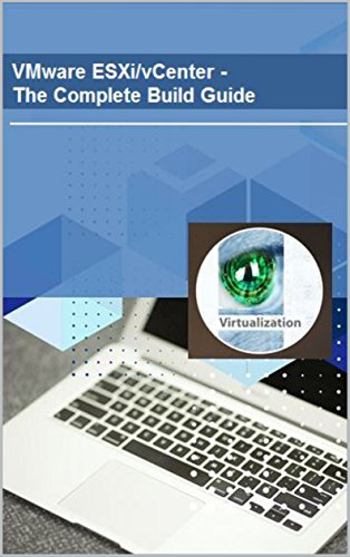 VMware ESXi/vCenter - The Complete Build Guide