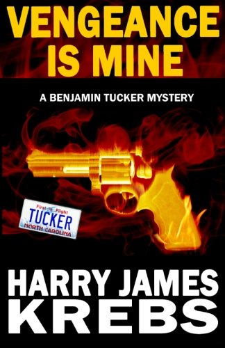 Vengeance is Mine: A Benjamin Tucker Mystery (Volume 1) pdf epub
