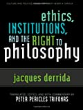 Ethics, Institutions, and the Right to Philosophy, Jacques Derrida, 0742509036