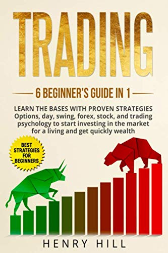 51ewLJlH%2BNL - Trading: 6 BEGINNER'S GUIDE in 1. Learn the Bases with PROVEN STRATEGIES: Options, Day, Swing, Forex, Stock, and Trading Psychology to START INVESTING. learn how to overcome the market for a living