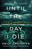 Until the Day I Die: A Novel