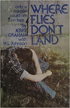 Book Where flies dont land: The story of a junkie, jailhouses and Jesus by Jerry Graham (1977-08-06)