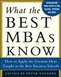 What the Best MBAs Know: How to Apply the Greatest Ideas Taught in the Best Business Schools