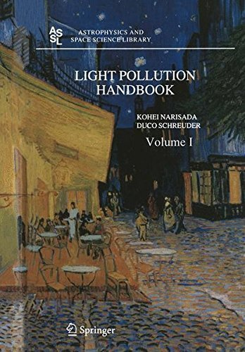 Light Pollution Handbook: 322 (Astrophysics and Space Science Library) Pdf