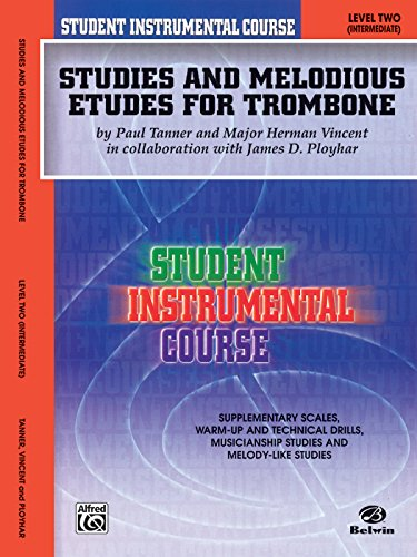 (Student Instrumental Course Studies and Melodious Etudes for Trombone: Level II)