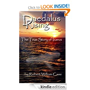 Daedalus Rising - The True Story of Icarus Robert Case