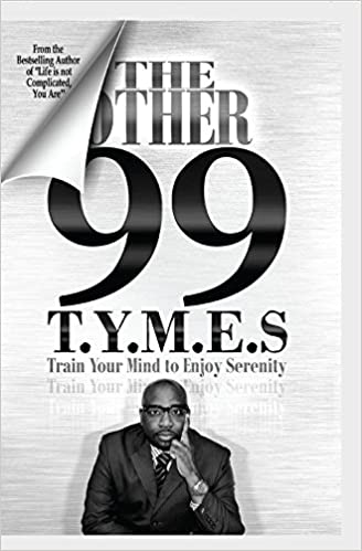 The Other 99 TYMES Train Your Mind To Enjoy Serenity Carlos