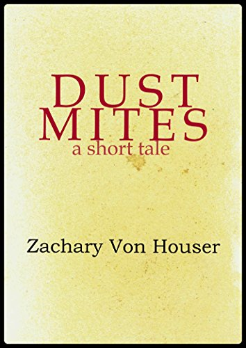 Dust Mites: a short tale