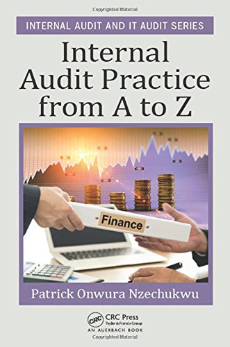 Internal Audit Practice from A to Z (Internal Audit and IT Audit)