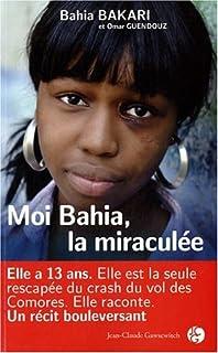 Moi Bahia, la miraculée