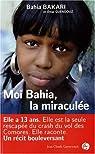 Moi Bahia, la miraculée par Bakari