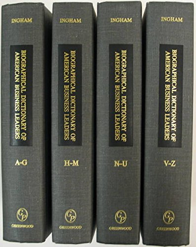 Books : Biographical Dictionary of American Business Leaders [4 volumes]: Set.