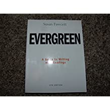Evergreen: A Guide to Writing with Readings 9th Edition by Fawcett, Susan [Paperback]