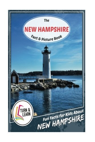 The New Hampshire Fact and Picture Book: Fun Facts for Kids About New Hampshire (Turn and ()